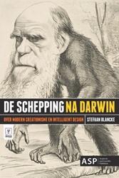 De schepping na Darwin -over modern creationisme en in telligent design Blancke, Stefaan