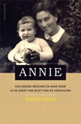 Annie -een Joodse weduwe en haar zoon in de greep van bezetting en Otten, Daniel