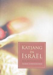 KATJANG IN ISRAEL -EEN ARTSENLEVEN SCHIJVESCHUURDER, S.