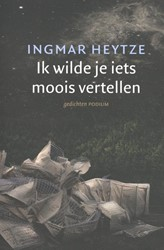 Ik wilde je iets moois vertellen Heytze, Ingmar