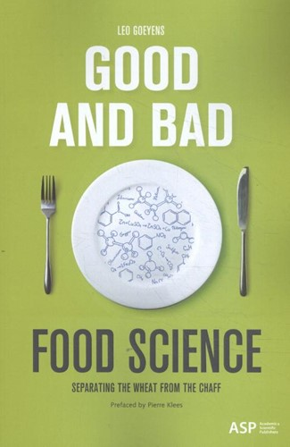 Good and Bad Food Science -Separating the wheat from the chaff Goeyens, Leo