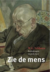 Zie de mens -bedenkingen en gedichten Velthorst, Wim G.