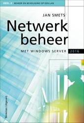 Netwerkbeheer met Windows Server 2016 -Beheer en beveiliging op een L AN Smets, Jan