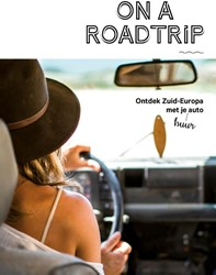 On a Roadtrip -ontdek Zuid-Europa met je (huu r)auto Gossink, Alexandra