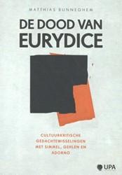 De dood van Eurydice -Cultuurkritische gedachtewisse lingen met simmel, gehlen en a Bunneghem, Matthias