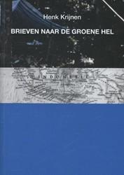 BRIEVEN NAAR DE GROENE HEL KRIJNEN, HENK