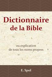 Dictionnaire de la Bible -ou explication de tous les nom s propres Spol, E.