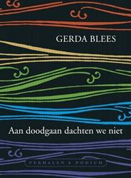 Aan doodgaan dachten we niet Blees, Gerda