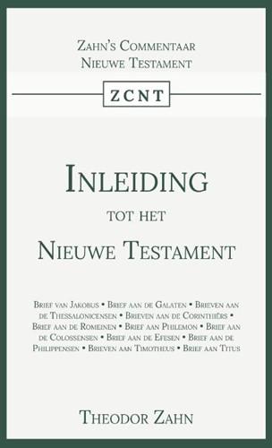 Inleiding tot het Nieuwe Testament -Eerste Deel Zahn, Theodor
