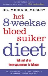 Het 8-weekse bloedsuikerdieet Mosley, Dr. Michael