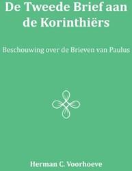 De Tweede Brief aan de Korinthiers -beschouwing over de Brieven va n Paulus Voorhoeve, Herman C.