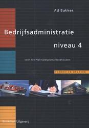 Bedrijfsadministratie -voor het praktijkdiploma boekh ouden Bakker, Ad