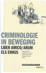 Criminologie in beweging -Liber amico/arum Els Enhus Bauwens, Tom