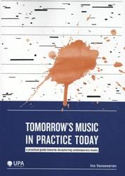 Tomorrow's music in practice today -A practical guide towards deci phering contemporary music Vanoeveren, Ine