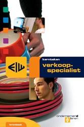 Kerntaken verkoopspecialist -bestemd voor de kwalificatiedo ssiers verkoopspecialist, mana Santen, Arjo van