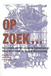Op zoek... -De evolutie van het vrijzinnig humanisme in Vlaanderen sinds Coene, Gily