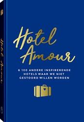 Hotel Amour -& 100 andere hotels waar w et gestoord willen worden Oever, Joline van den