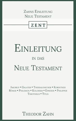 Einleitung in das Neue Testament -Erster Band Zahn, Theodor
