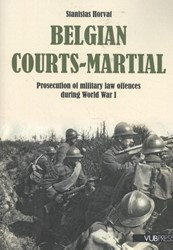 Belgian courts-martial -Prosecution of military law of fences during World War I Horvat, Stanislas