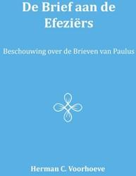 De brief aan de Efeziers -beschouwing over de Brieven va n Paulus Voorhoeve, Herman C.