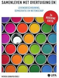 Samenleven met overtuiging(en) -levensbeschowuing, democratie en wetenschap Loobuyck, Patrick