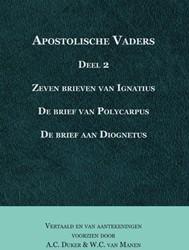 Apostolische vaders -De zeven brieven van Ignatius, de brief van Polycarpus, en d Duker, A.C.