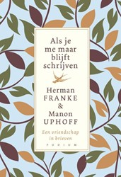 ALS JE ME MAAR BLIJFT SCHRIJVEN -EEN VRIENDSCHAP IN BRIEVEN FRANKE, HERMAN