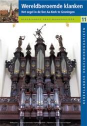 Wereldberoemde klanken -Het Schnitgerorgel in de Der A a-kerk te Groningen en zijn vo