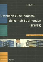 Basiskennis Boekhouden(BKB)/Elementair B Bakker, Ad