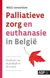 Palliatieve zorg en euthanasie in Belgie -evaluatie van de praktijk en d e wetten Consortium, Melc