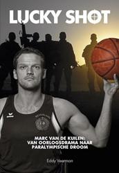 Lucky Shot -Marc van de Kuilen; van oorlog sdrama naar Paralympische droo Veerman, Eddy