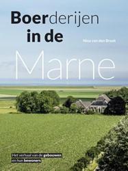 Boerderijen in de Marne -het verhaal van de gebouwen en hun bewoners Broek, Nina van den