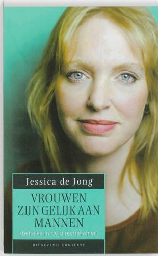Vrouwen zijn gelijk aan mannen -behalve in de directiekamer Jong, Jessica de