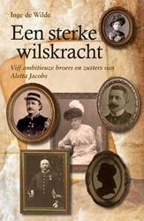 Een sterke wilskracht -vijf ambitieuze broers en zust ers van Aletta Jacobs Wilde, Inge de
