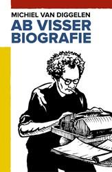 AB VISSER -BIOGRAFIE DIGGELEN, MICHIEL VAN