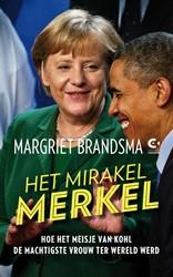 Het mirakel Merkel -hoe het meisje van Kohl de mac htigste vrouw ter wereld werd Brandsma, Margriet