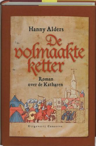 De volmaakte ketter -roman over de katharen Alders, Hanny