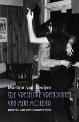 De vreselijke vriendinnen van mijn moede Rooijen, Martine van