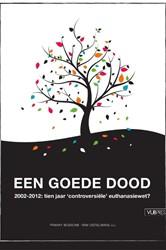10 Jaar euthanasiewet -2002-2012: tien jaar controver siele euthanasiewet Bussche, Franky