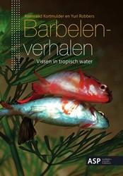 BARBELENVERHALEN -VISSEN IN TROPISCH WATER KORTMULDER, KOENRAAD