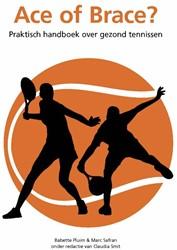Ace of Brace? -praktisch handboek over gezond tennissen Pluim, B.