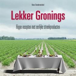 Lekker Gronings -Hippe recepten met eerlijke st reekproducten Donderwinkel, Hans