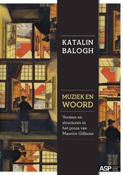 Muziek en woord -vormen en structuren in het pr oza van Maurice Gilliams Balogh, Katalin