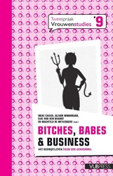 Bitches, babes & business -het bedrijfsleven door een gen derbril