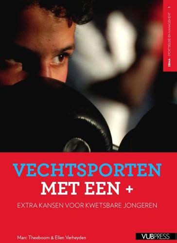 Vechtsporten met een + -extra kansen voor kwetsbare jo ngeren Theeboom, Marc