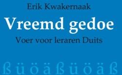 VREEMD GEDOE -VOER VOOR LERAREN DUITS KWAKERNAAK, ERIK