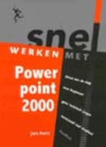 Snel werken met Powerpoint 2000 Pott, Jan