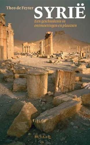Syrie -een geschiedenis in ontmoeting en en plaatsen Feyter, Th. de