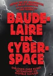Baudelaire in Cyberspace -dialogen over Kunst, Wetenscha p en Digitale Cultuur Braembussche, Antoon van den