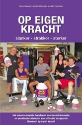 Op Eigen Kracht -slanker - strakker - sterker Wassink, H.